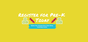 Selma City Schools First Class Early Learning Program