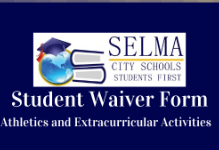 Selma City Schools Student Waiver/Release of Liability Form